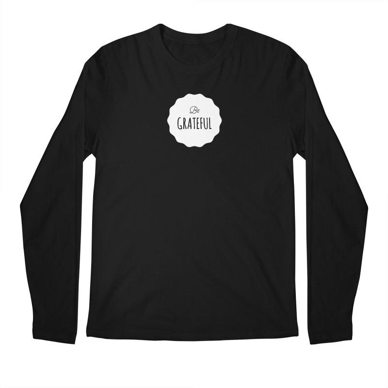 Be Grateful - White Men's Longsleeve T-Shirt by Shane Guymon