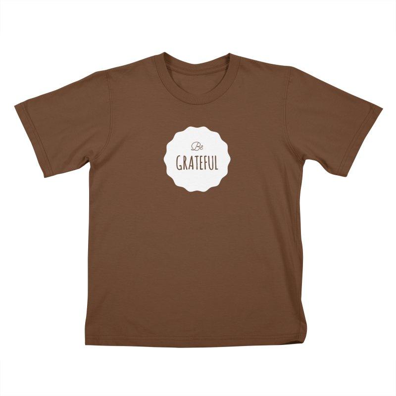 Be Grateful - White Kids T-Shirt by Shane Guymon