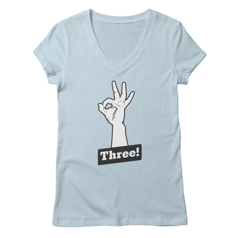 Three! Women's V-Neck by Shane Guymon Shirt Shop