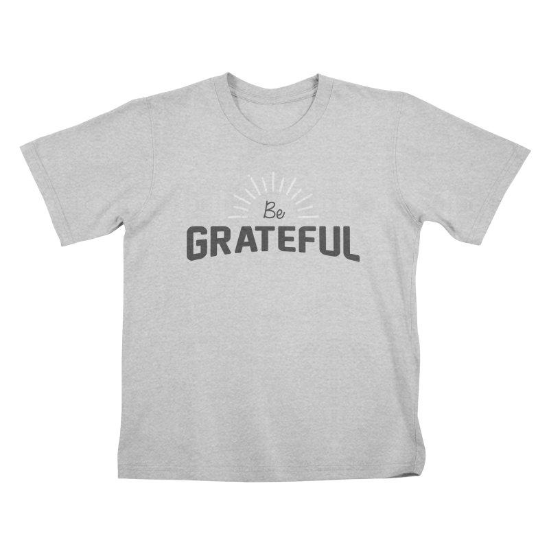 Be Grateful Kids T-Shirt by Shane Guymon Shirt Shop