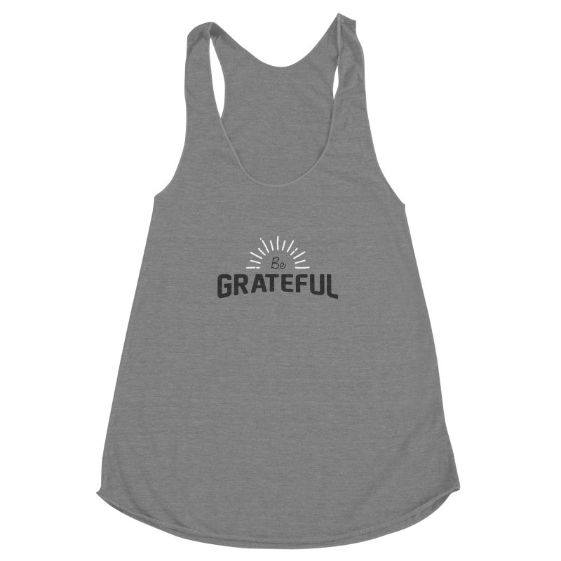 Be Grateful Women's Racerback Triblend Tank by Shane Guymon