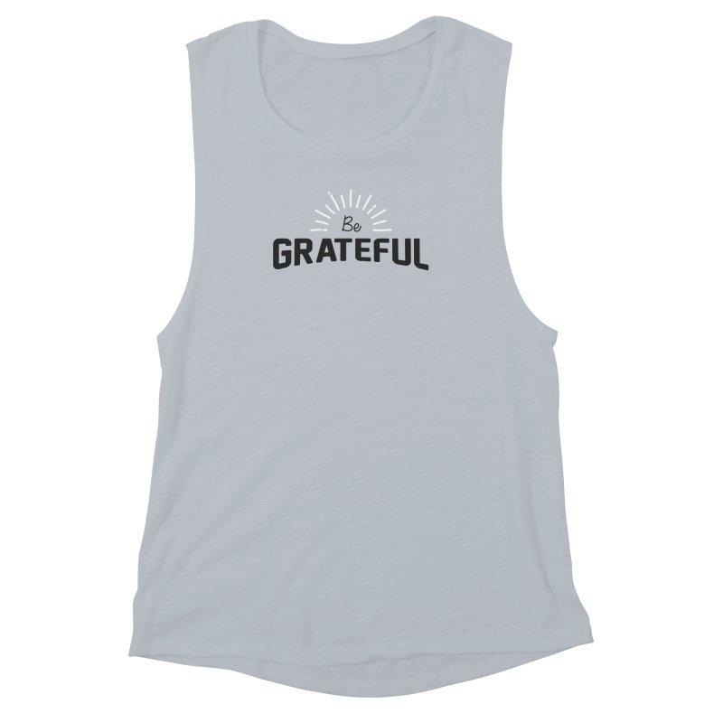Be Grateful Women's Muscle Tank by Shane Guymon