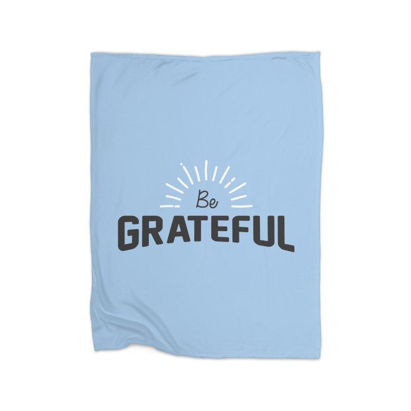 Be Grateful Home Blanket by Shane Guymon