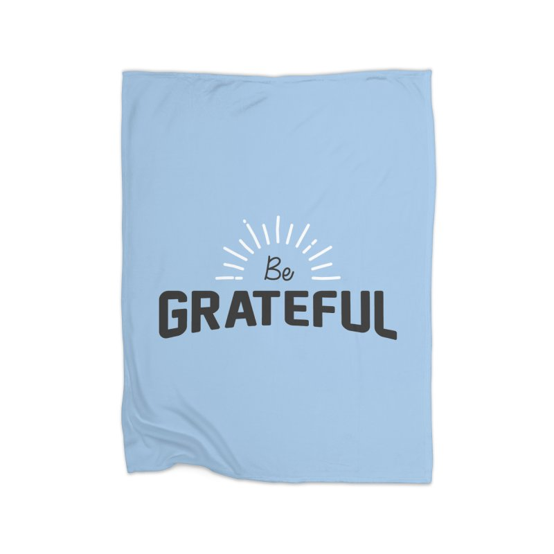 Be Grateful Home Fleece Blanket Blanket by Shane Guymon