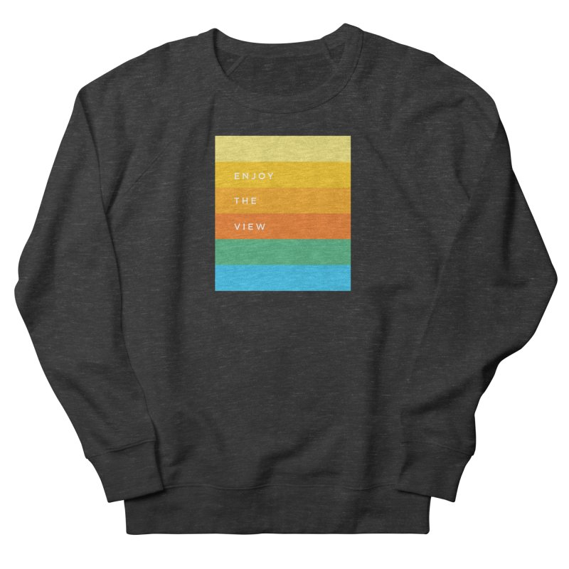 Enjoy the view Women's Sweatshirt by Shane Guymon