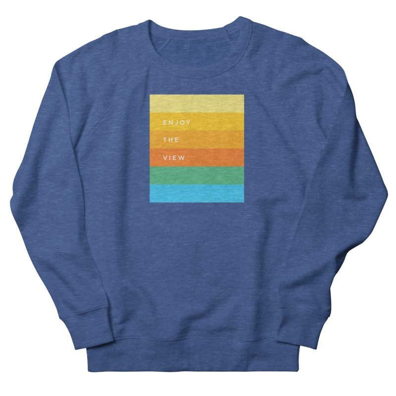 Enjoy the view Men's French Terry Sweatshirt by Shane Guymon
