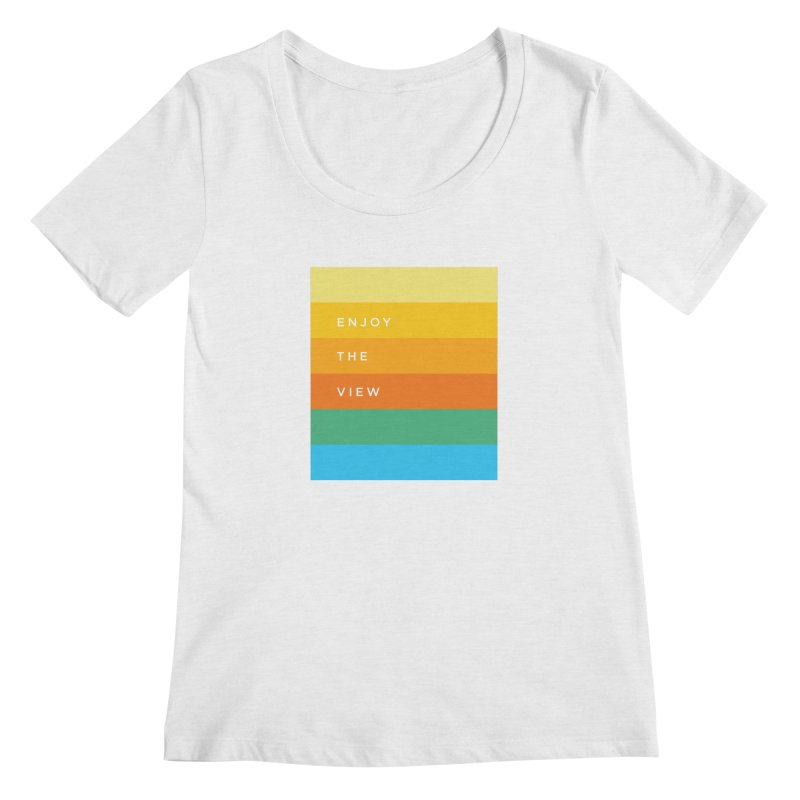 Enjoy the view Women's Regular Scoop Neck by Shane Guymon