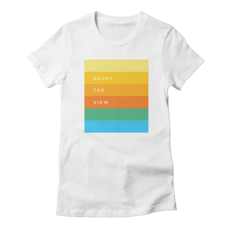 Enjoy the view Women's Fitted T-Shirt by Shane Guymon