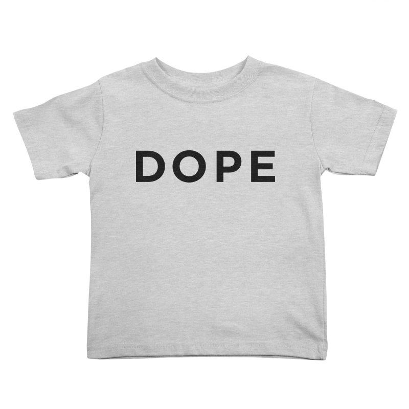 DOPE Kids Toddler T-Shirt by Shane Guymon