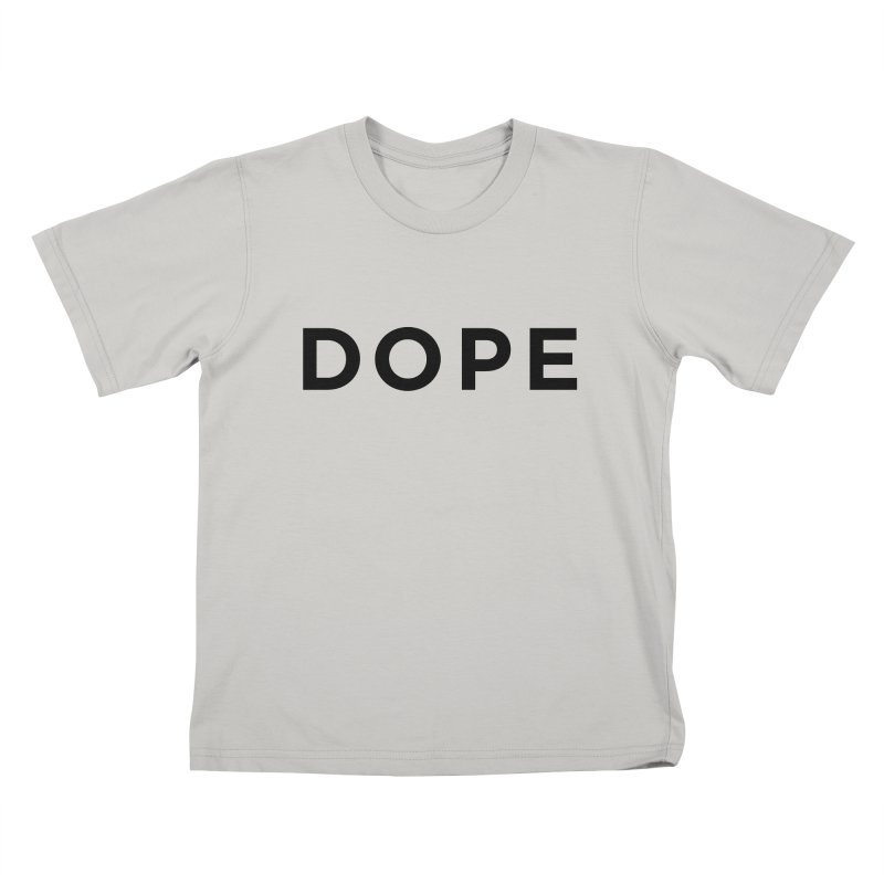 DOPE Kids T-Shirt by Shane Guymon