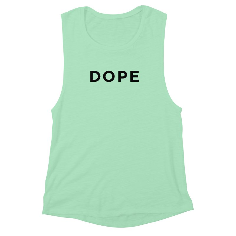 DOPE Women's Muscle Tank by Shane Guymon