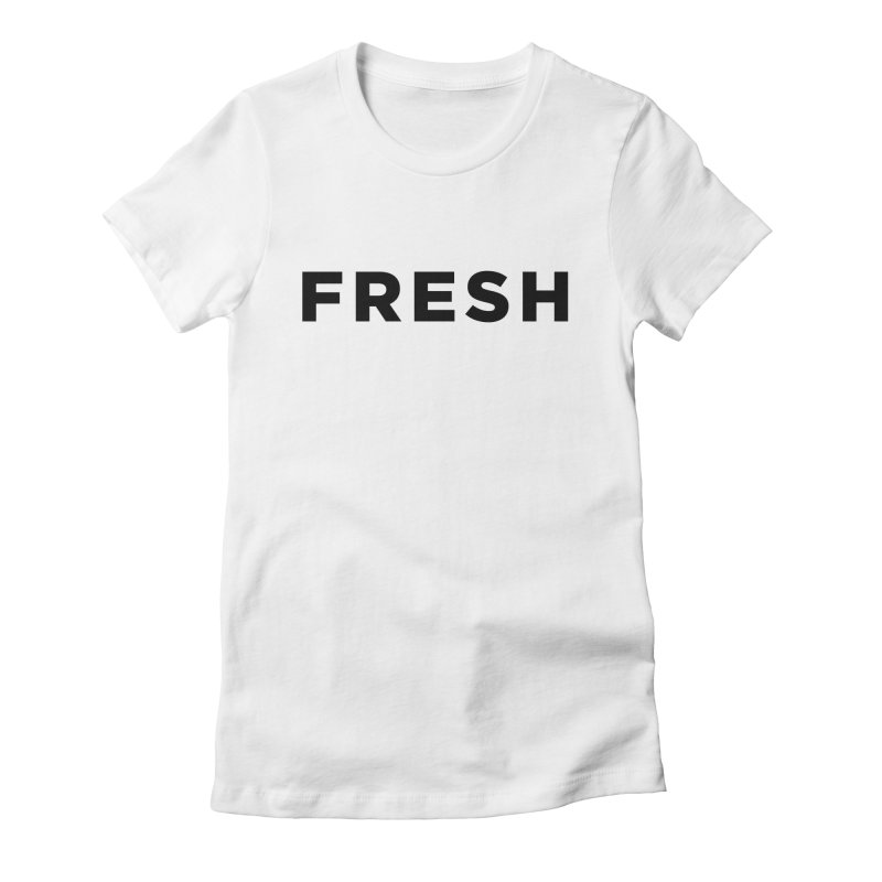 Fresh Women's Fitted T-Shirt by Shane Guymon