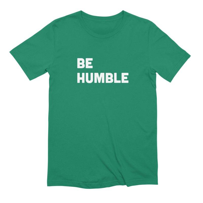 Be Humble Men's Extra Soft T-Shirt by Shane Guymon