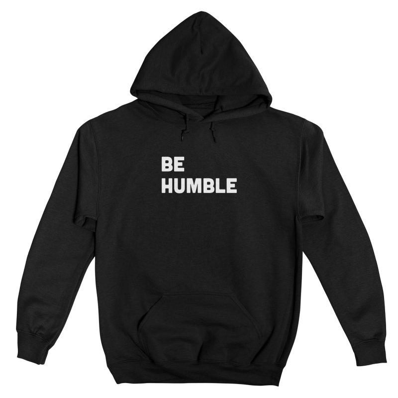 Be Humble Women's Pullover Hoody by Shane Guymon Shirt Shop