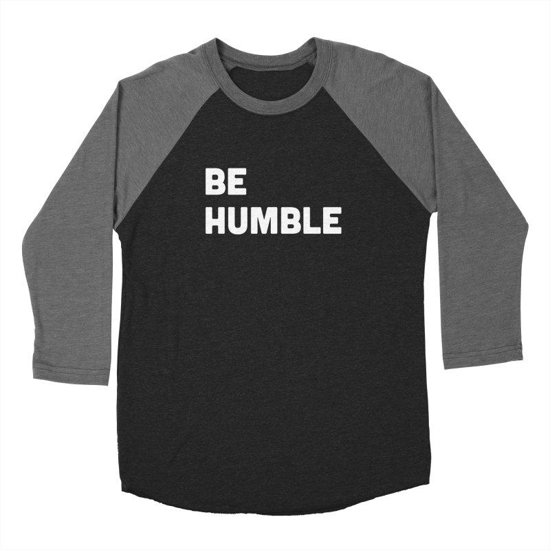 Be Humble Women's Baseball Triblend Longsleeve T-Shirt by Shane Guymon