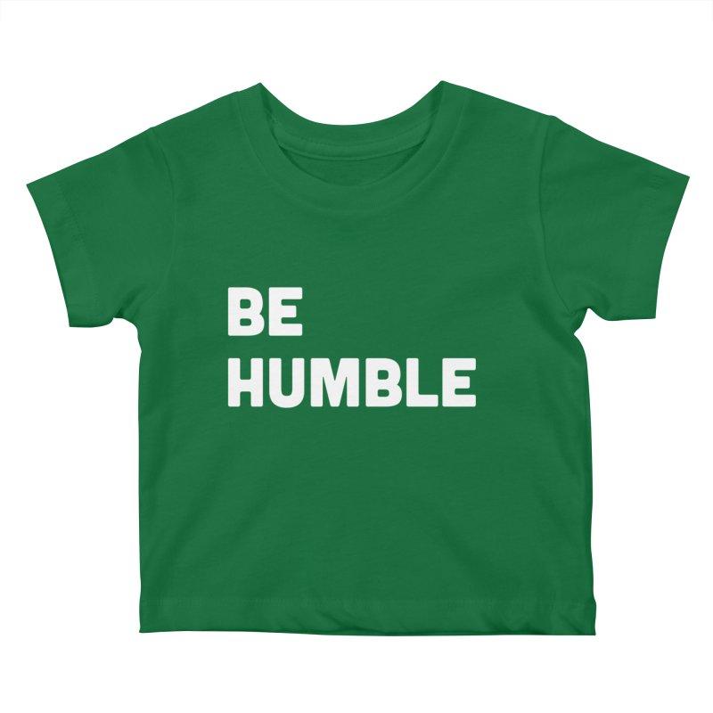 Be Humble Kids Baby T-Shirt by Shane Guymon Shirt Shop