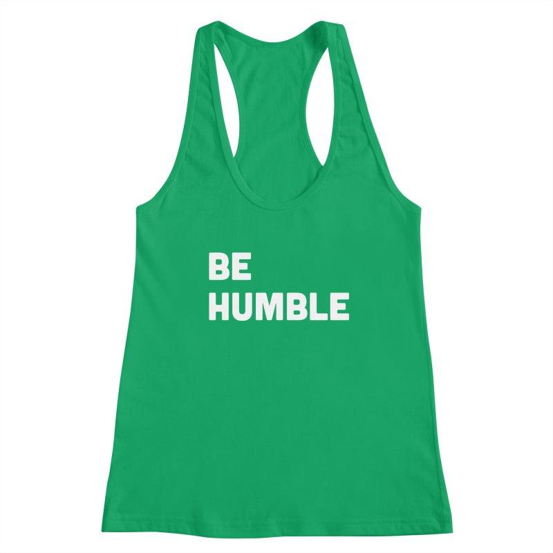 Be Humble Women's Tank by Shane Guymon Shirt Shop