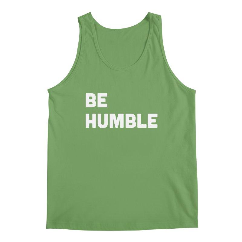 Be Humble Men's Tank by Shane Guymon Shirt Shop
