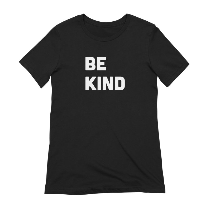 Be Kind Women's Extra Soft T-Shirt by Shane Guymon