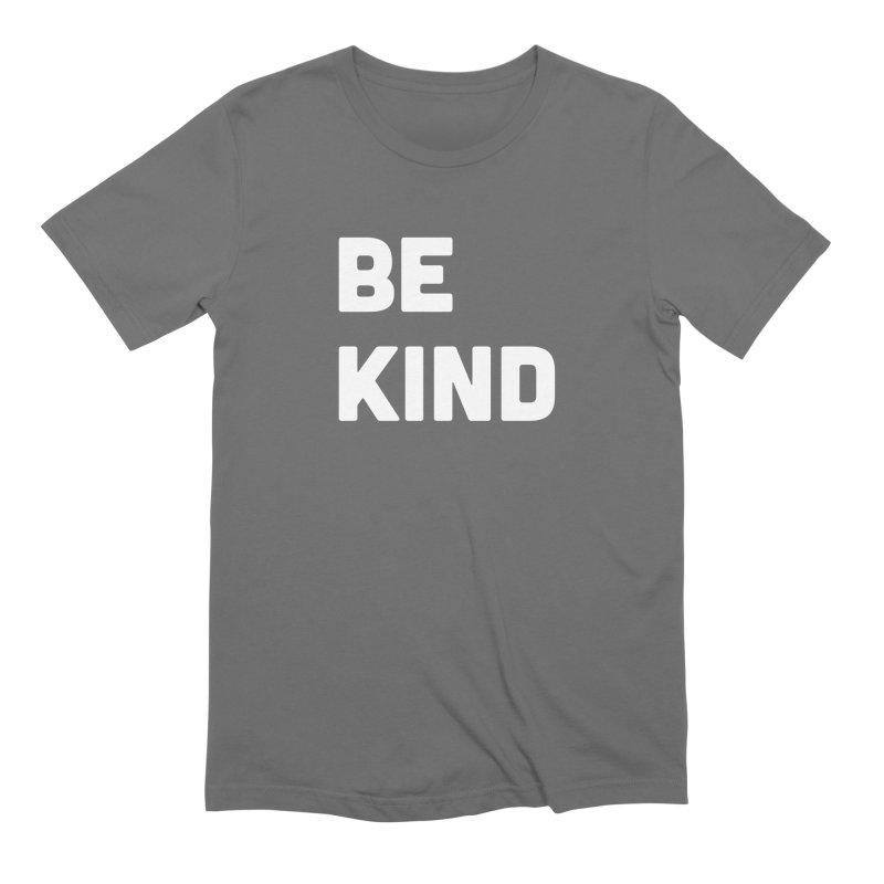 Be Kind Men's T-Shirt by Shane Guymon