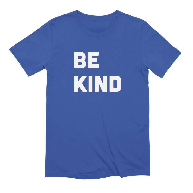 Be Kind Men's Extra Soft T-Shirt by Shane Guymon
