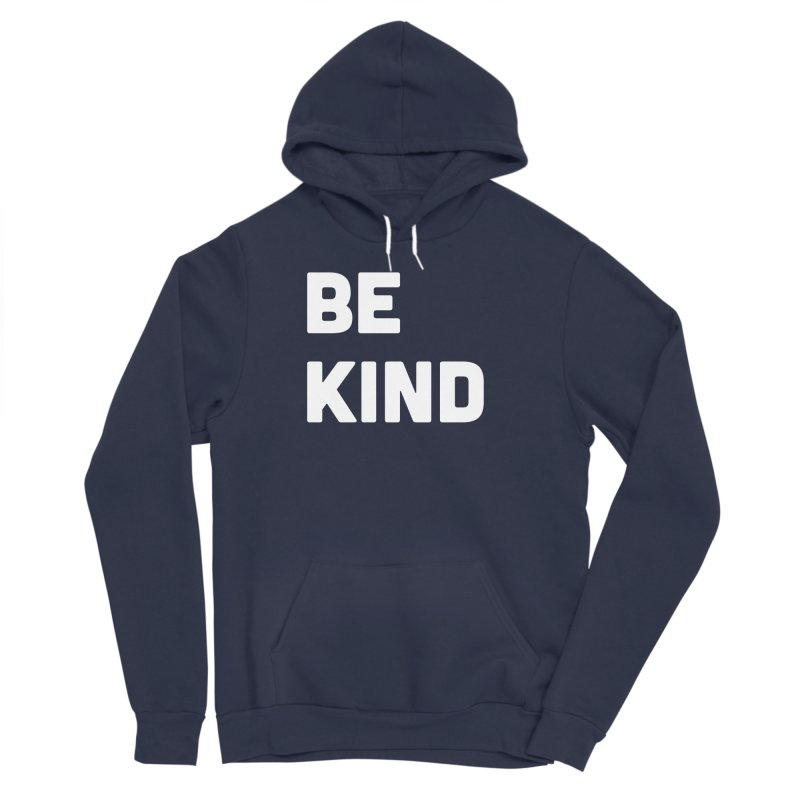 Be Kind Women's Sponge Fleece Pullover Hoody by Shane Guymon
