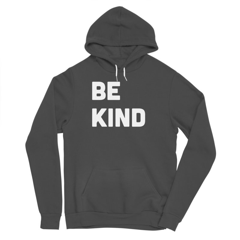 Be Kind Men's Sponge Fleece Pullover Hoody by Shane Guymon