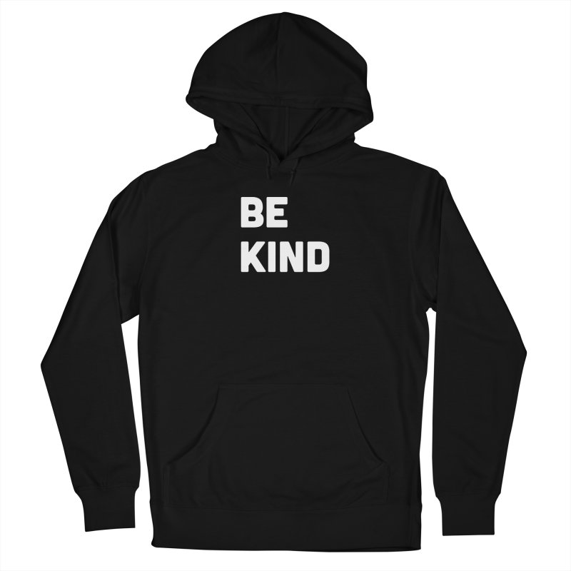 Be Kind Men's French Terry Pullover Hoody by Shane Guymon