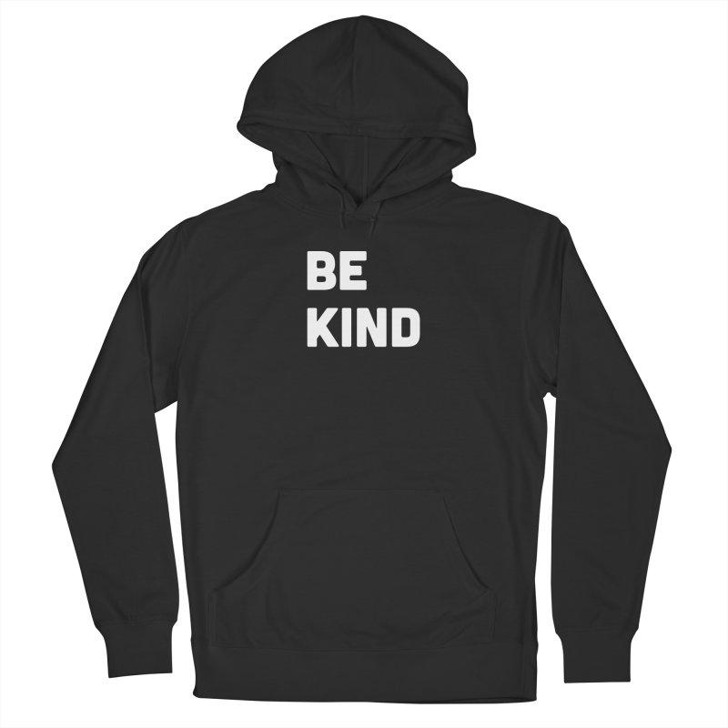 Be Kind Men's Pullover Hoody by Shane Guymon Shirt Shop