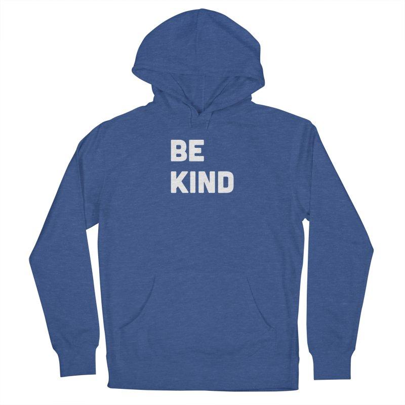 Be Kind Women's Pullover Hoody by Shane Guymon Shirt Shop