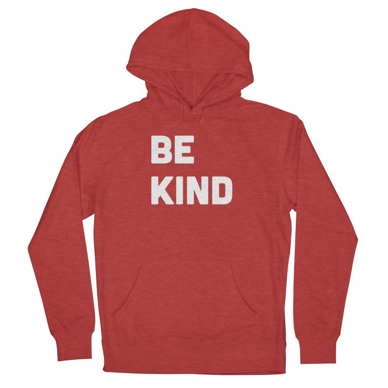 Be Kind Women's French Terry Pullover Hoody by Shane Guymon