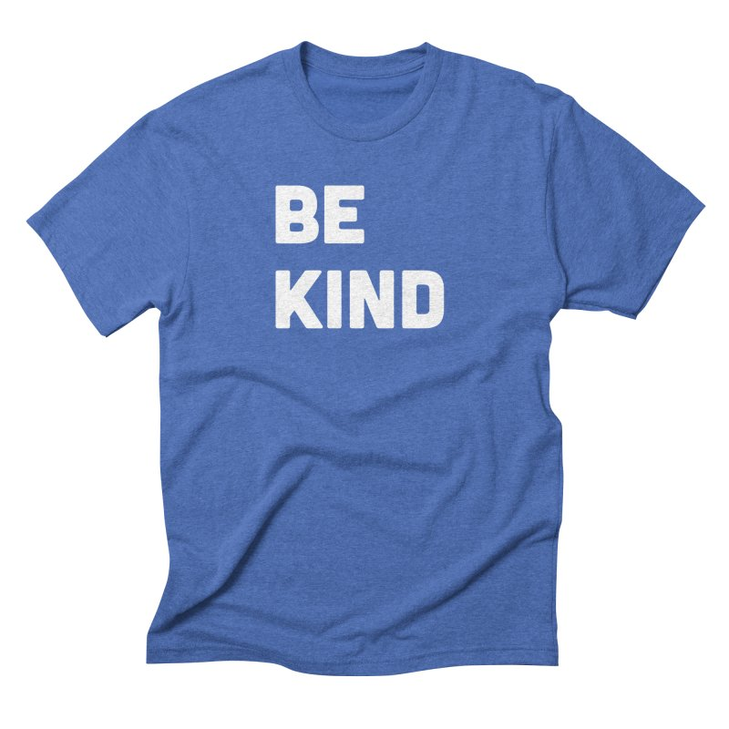 Be Kind Men's T-Shirt by Shane Guymon