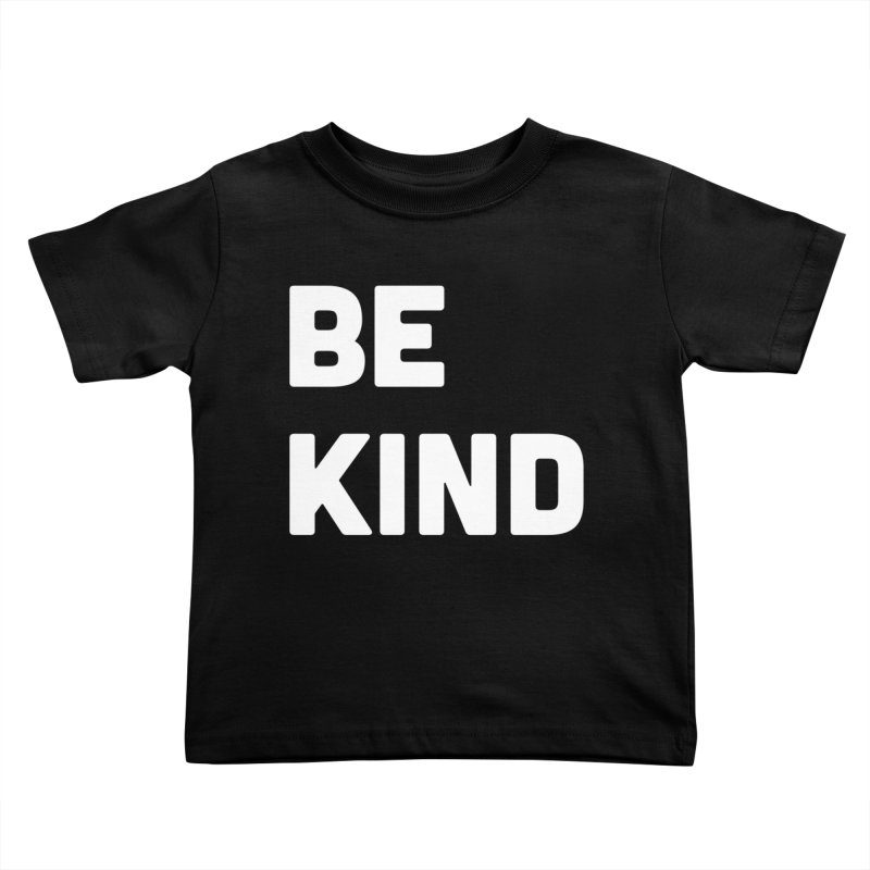 Be Kind Kids Toddler T-Shirt by Shane Guymon
