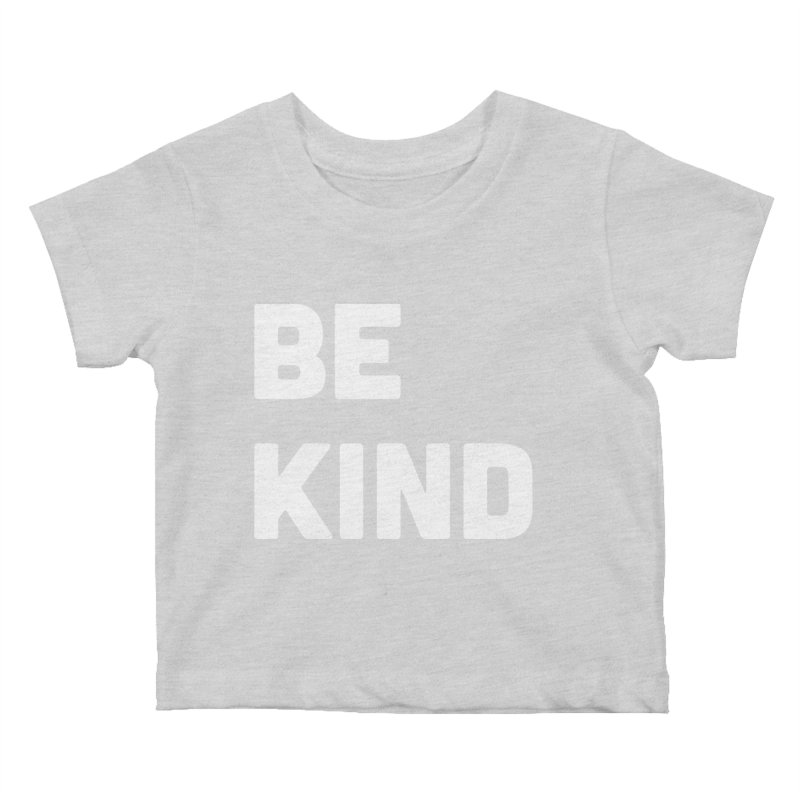 Be Kind Kids Baby T-Shirt by Shane Guymon