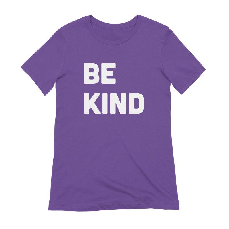 Be Kind Women's T-Shirt by Shane Guymon Shirt Shop