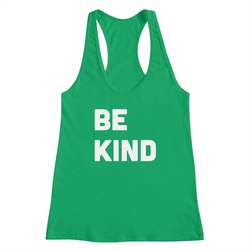 Be Kind Women's Tank by Shane Guymon Shirt Shop