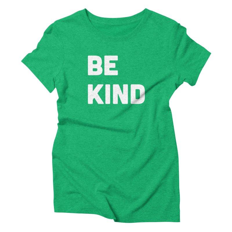 Be Kind Women's Triblend T-Shirt by Shane Guymon
