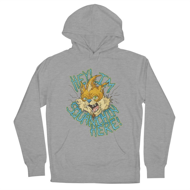 Squanchin' Here! Women's French Terry Pullover Hoody by Shannon's Stuff