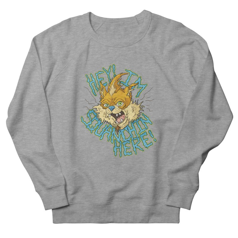 Squanchin' Here! Women's French Terry Sweatshirt by Shannon's Stuff