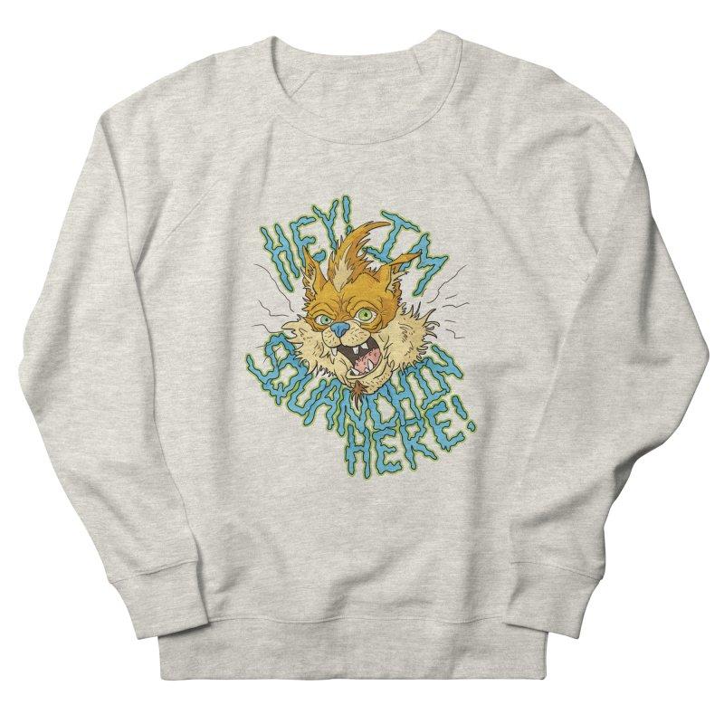 Squanchin' Here! Women's Sweatshirt by Shannon's Stuff