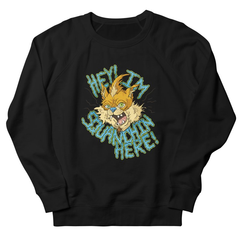 Squanchin' Here! Men's French Terry Sweatshirt by Shannon's Stuff