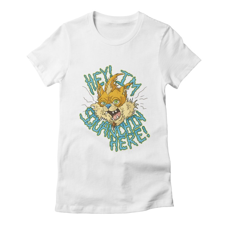 Squanchin' Here! Women's Fitted T-Shirt by Shannon's Stuff