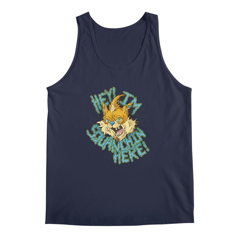 Squanchin' Here! Men's Tank by Shannon's Stuff