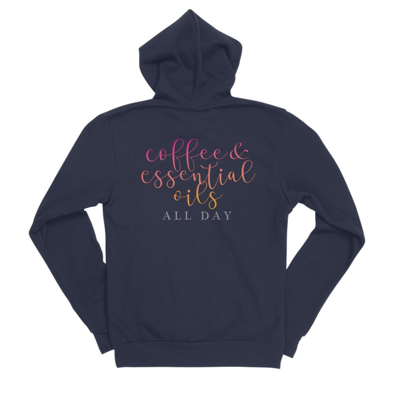 Coffee & Essential Oils All Day! Women's Sponge Fleece Zip-Up Hoody by Sharon Marta Essentials Shop