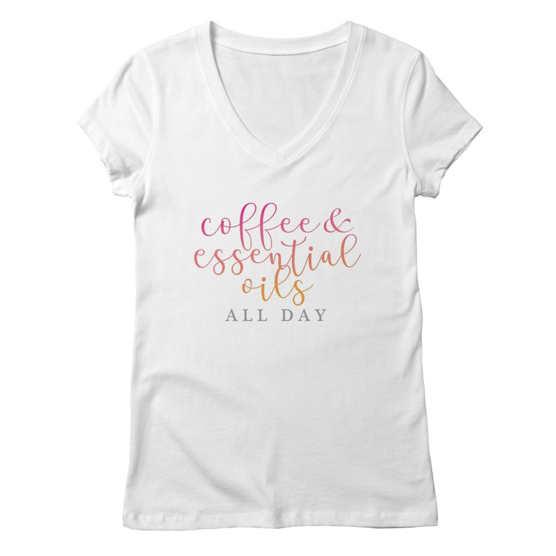 Coffee & Essential Oils All Day! Women's Regular V-Neck by Sharon Marta Essentials Shop