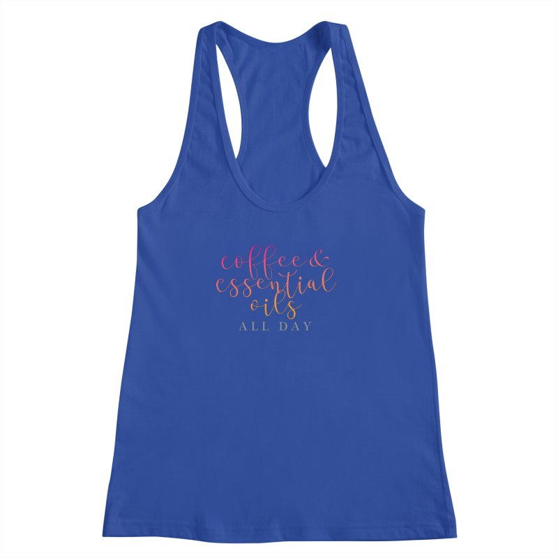 Coffee & Essential Oils All Day! Women's Racerback Tank by Sharon Marta Essentials Shop