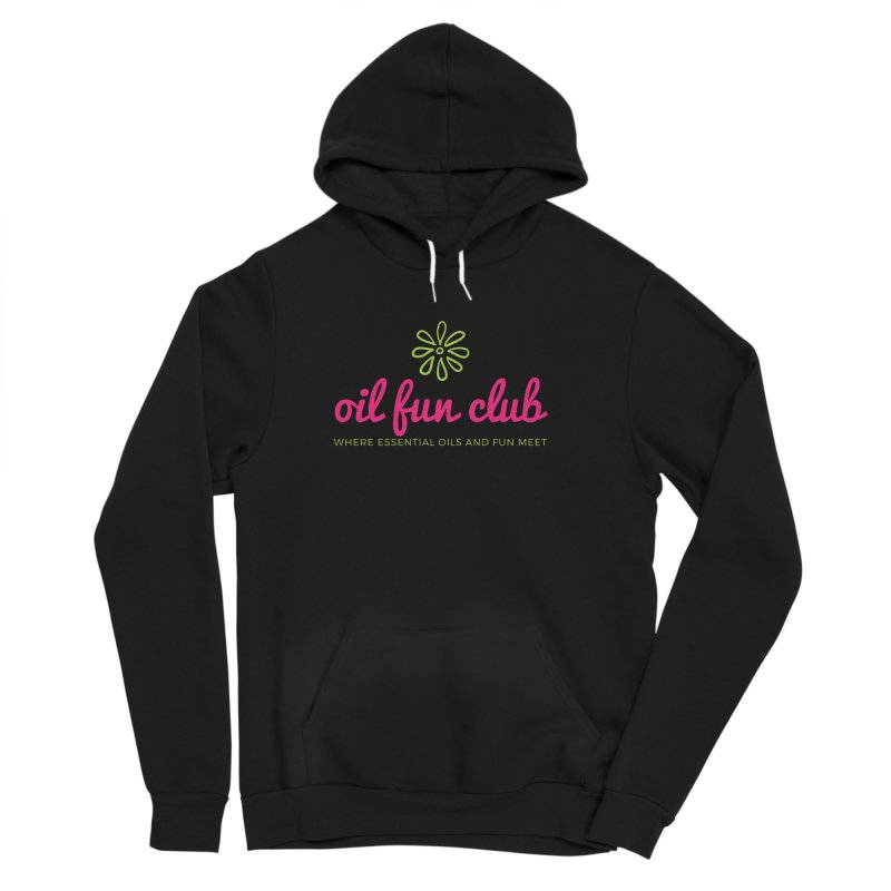 Oil Fun Club Women's Sponge Fleece Pullover Hoody by Sharon Marta Essentials Shop