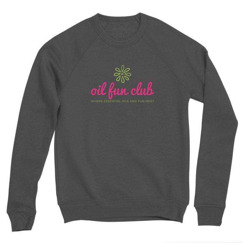 Oil Fun Club Women's Sponge Fleece Sweatshirt by Sharon Marta Essentials Shop