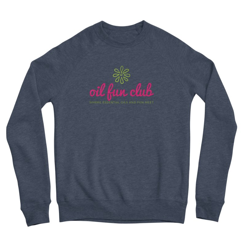 Oil Fun Club Women's Sponge Fleece Sweatshirt by Sharon Marta Essentials Shop