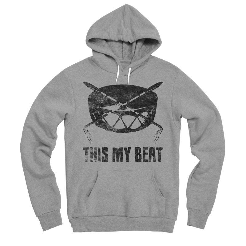 This My Beat #2 Men's Sponge Fleece Pullover Hoody by Shawnee Rising Studios